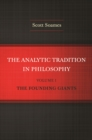 The Analytic Tradition in Philosophy, Volume 1 : The Founding Giants - eBook