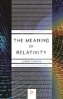 The Meaning of Relativity : Including the Relativistic Theory of the Non-Symmetric Field - Fifth Edition - eBook