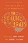 The Future of the Brain : Essays by the World's Leading Neuroscientists - eBook