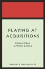 Playing at Acquisitions : Behavioral Option Games - eBook