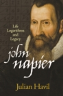John Napier : Life, Logarithms, and Legacy - eBook