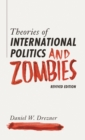 Theories of International Politics and Zombies : Revived Edition - eBook