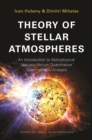 Theory of Stellar Atmospheres : An Introduction to Astrophysical Non-equilibrium Quantitative Spectroscopic Analysis - eBook