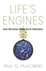 Life's Engines : How Microbes Made Earth Habitable - eBook
