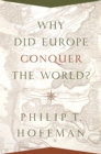 Why Did Europe Conquer the World? - eBook