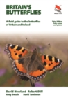 Britain's Butterflies : A Field Guide to the Butterflies of Britain and Ireland - Fully Revised and Updated Third Edition - eBook