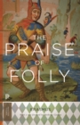 The Praise of Folly : Updated Edition - eBook