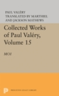 Collected Works of Paul Valery, Volume 15 : Moi - eBook