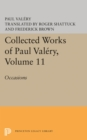 Collected Works of Paul Valery, Volume 11 : Occasions - eBook