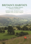 Britain's Habitats : A Guide to the Wildlife Habitats of Britain and Ireland - eBook