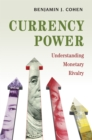 Currency Power : Understanding Monetary Rivalry - eBook