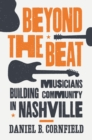 Beyond the Beat : Musicians Building Community in Nashville - eBook
