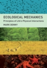 Ecological Mechanics : Principles of Life's Physical Interactions - eBook