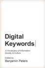 Digital Keywords : A Vocabulary of Information Society and Culture - eBook