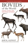 Bovids of the World : Antelopes, Gazelles, Cattle, Goats, Sheep, and Relatives - eBook