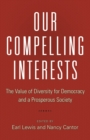 Our Compelling Interests : The Value of Diversity for Democracy and a Prosperous Society - eBook