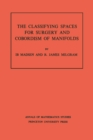 Classifying Spaces for Surgery and Corbordism of Manifolds. (AM-92), Volume 92 - eBook