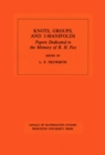 Knots, Groups and 3-Manifolds (AM-84), Volume 84 : Papers Dedicated to the Memory of R.H. Fox. (AM-84) - eBook