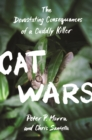 Cat Wars : The Devastating Consequences of a Cuddly Killer - eBook