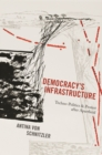 Democracy's Infrastructure : Techno-Politics and Protest after Apartheid - eBook