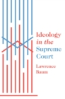 Ideology in the Supreme Court - eBook