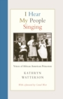 I Hear My People Singing : Voices of African American Princeton - eBook