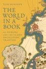 The World in a Book : Al-Nuwayri and the Islamic Encyclopedic Tradition - eBook