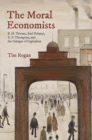The Moral Economists : R. H. Tawney, Karl Polanyi, E. P. Thompson, and the Critique of Capitalism - eBook