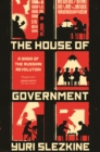 The House of Government : A Saga of the Russian Revolution - eBook