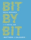 Bit by Bit : Social Research in the Digital Age - eBook