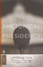 The Rhetorical Presidency : New Edition - eBook