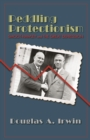 Peddling Protectionism : Smoot-Hawley and the Great Depression - eBook