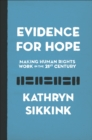 Evidence for Hope : Making Human Rights Work in the 21st Century - eBook