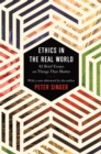 Ethics in the Real World : 82 Brief Essays on Things That Matter - eBook