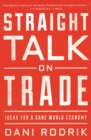 Straight Talk on Trade : Ideas for a Sane World Economy - eBook