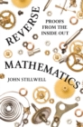 Reverse Mathematics : Proofs from the Inside Out - eBook