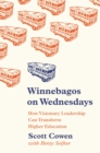 Winnebagos on Wednesdays : How Visionary Leadership Can Transform Higher Education - eBook