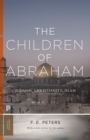 The Children of Abraham : Judaism, Christianity, Islam - eBook