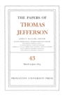 The Papers of Thomas Jefferson, Volume 43 : 11 March to 30 June 1804 - eBook