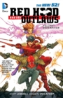 Red Hood And The Outlaws Vol. 1 : Redemption (The New 52) - Book