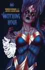 Wonder Woman and the Justice League Dark: The Witching Hour - Book