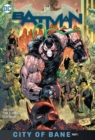Batman Volume 12: City of Bane Part 1 - Book