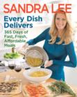 Every Dish Delivers : 365 Days of Fast, Fresh, Affordable Meals - eBook