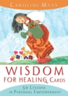 Wisdom For Healing Cards : Nurturing Guidance For The Energy Worker - Book