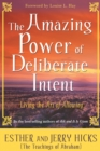 The Amazing Power Of Deliberate Intent Part 1 : Living the Art of Allowing - Book