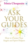 Ask Your Guides : How to Contact your Angels and Spirit Helpers - Book