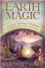 Earth Magic : Ancient Secrets For Healing Yourself And Others - Book