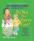 It's Not What You've Got : Lessons for Kids on Money and Abundance - eBook