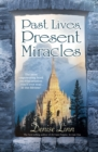 Past Lives, Present Miracles - eBook