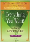Everything You Want! : The Law of Attraction in Action, Episode VII - Book